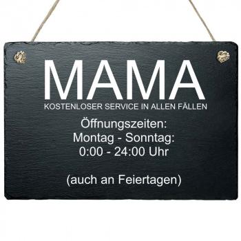 Schieferplatte Mama Servicezeiten 20x30 cm